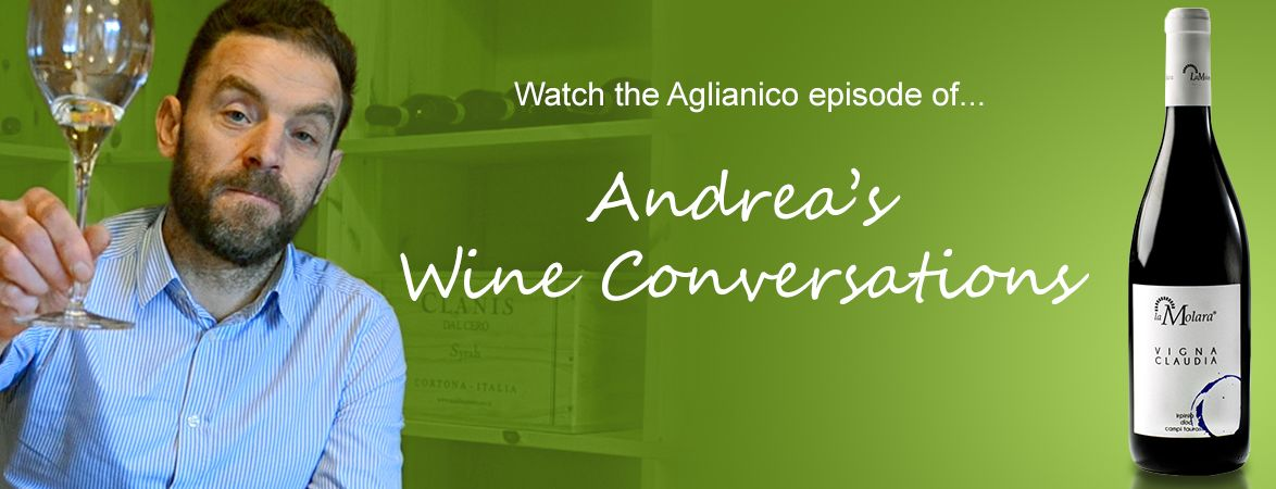 Andrea's wine conversations: Aglianico | The Italian Abroad Wine Blog