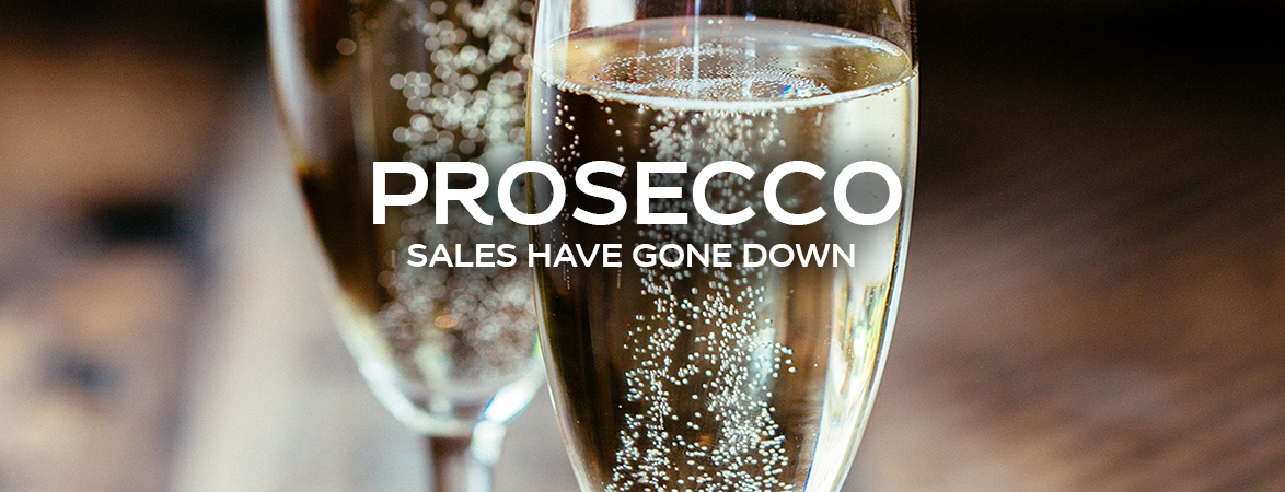 Prosecco Sales have gone down ...