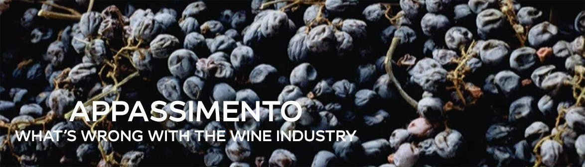 Appassimento, what's wrong with the wine industry
